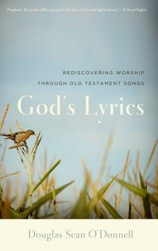 God's Lyrics: Rediscovering Worship Through Old Testament